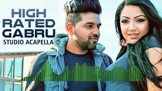 Guru Randhawa: High Rated Gabru | Studio Acapella | Free Download
