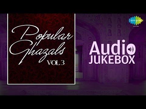 popular-ghazals-collection---vol.-3- -old-hindi-songs- -audio-jukebox