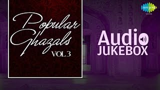Popular Ghazals Collection - Vol. 3 | Old Hindi Songs | Audio Jukebox