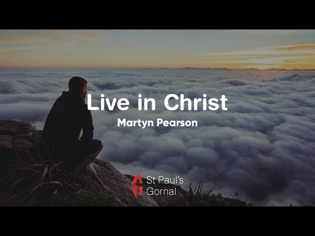 Live in Christ - Martyn Pearson