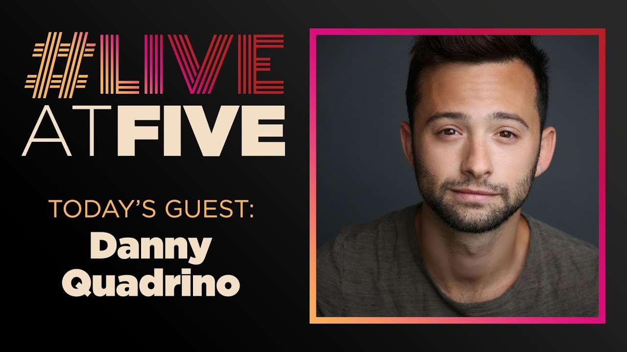 Broadway.com #LiveatFive with Danny Quadrino of the CHARLIE AND THE CHOCOLATE FACTORY National Tour