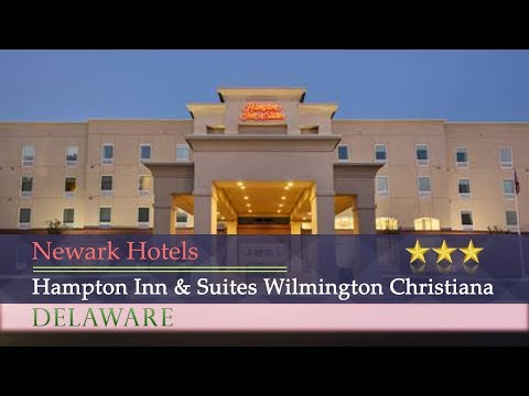 Hampton Inn & Suites Wilmington Christiana - Newark Hotels, Delaware