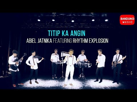 Abiel Jatnika featuring Rhythm Explosion - Titip Ka Angin [Official Bandung Music]