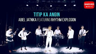 Gambar cover Abiel Jatnika featuring Rhythm Explosion - Titip Ka Angin [Official Bandung Music]