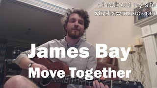 Move Together - James Bay (Guitar Lesson) with Ste Shaw
