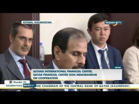 Astana international financial center, Qatar financial center sign memorandum on cooperation