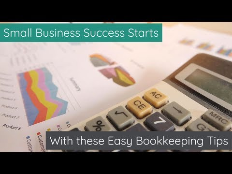 Small Business Success Starts with these Easy Bookkeeping Tips