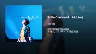 To Be Continued... #4 (Live)