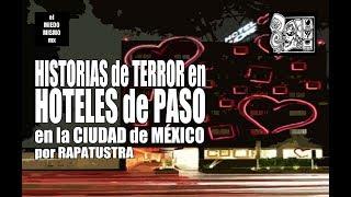 Historias de TERROR en HOTELES de PASO de la CIUDAD de MÉXICO volumen uno / por RAPATUSTRA