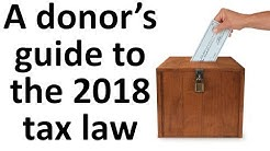 Donor's guide to the 2018 tax law