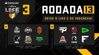 LBFF - Rodada 13 - Grupos A e B | Free Fire