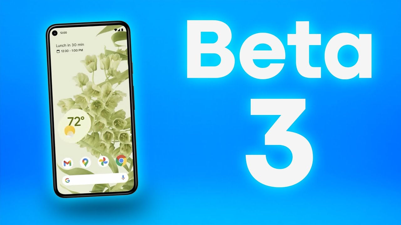 Android 12 Beta 3 -  Everything you need to know