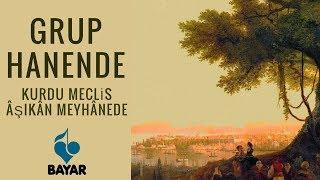 Grup Hanende Kurdu Meclis Âşıkân Meyhânede