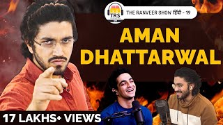 The Most MOTIVATIONAL Podcast Ever 🔥🔥 | @Aman Dhattarwal On The Ranveer Show हिंदी 19