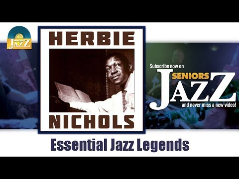 Herbie Nichols - Essential Jazz Legends (Full Album / Album complet)