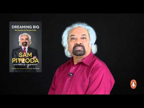Dreaming Big - Sam Pitroda's Journey to connect India