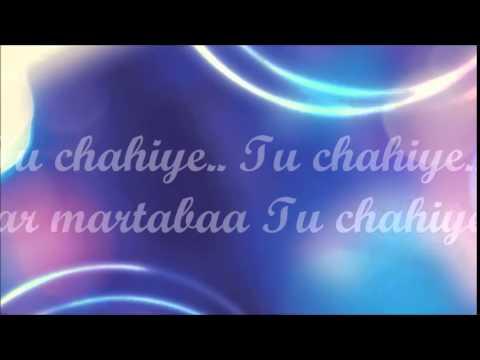 ''Tu Chahiye'' - Atif Aslam - Lyrics