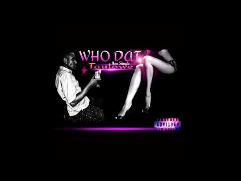 TAY LOWE - WHO DAT(MP3)