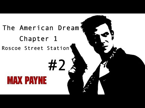 Max Payne Walkthrough #2 - Part 1: The American Dream - Chapter 1: Roscoe Street Station (PC)