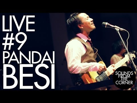 Sounds From The Corner : Live #9 Pandai Besi