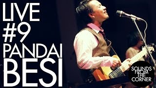 Gambar cover Sounds From The Corner : Live #9 Pandai Besi