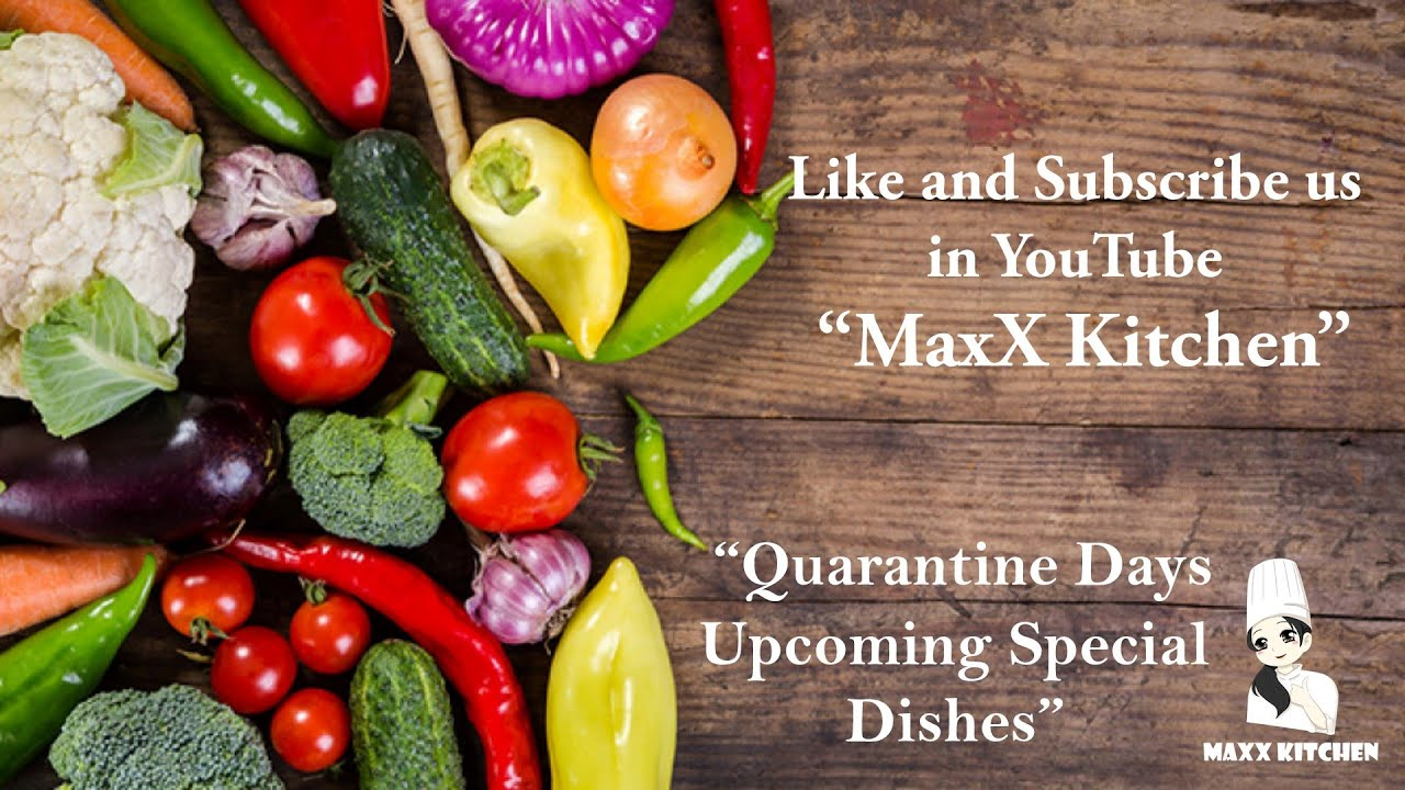 Quarantine Days - Upcoming Special Dishes | MaxX Kitchen | Stay Safe. Eat healthy.