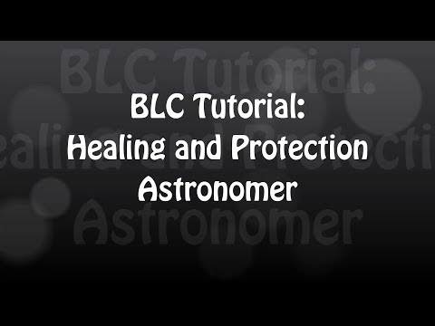 Bloodline Champions' Tutorial Ep 2.4: Healing and Protection - Astronomer