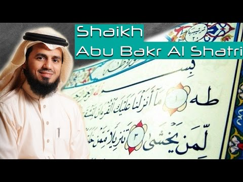 Beautiful and Melodious Recitation of Surah TaHa - Shaikh Abu Bakr Al Shatri