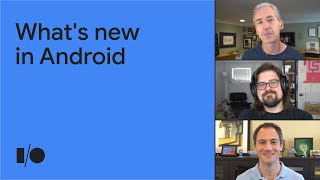 What's new in Android   Keynote