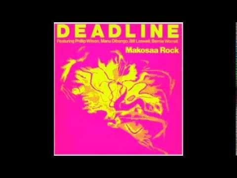 DEADLINE  Makosaa rock