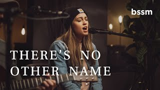 There's No Other Name | Hannah McClure | BSSM Studio Sessions