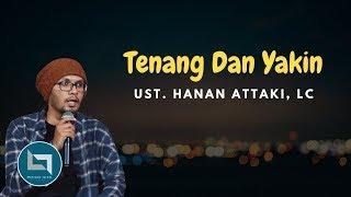 Download lagu Ustadz Hanan Attaki Terbaru 2018 Kunci Kekuatan Dan Kelapangan Hati MP3