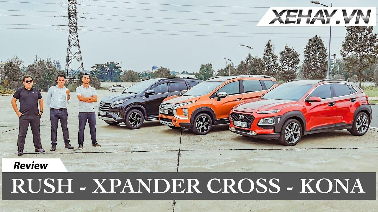 Toyota Rush – Mitsubishi Xpander Cross – Hyundai Kona – chọn xe nào?  XEHAY.VN 