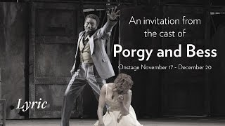 An invitation from the cast of PORGY AND BESS. Onstage at Lyric November 17 – December 20
