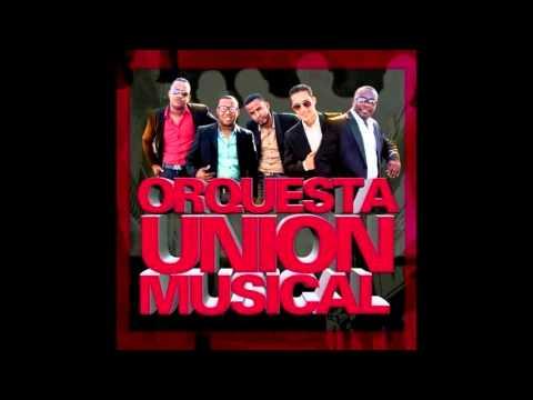 ORQ. Union Musical - Por Mujeres Como tu (Divareo) Salsa 2016