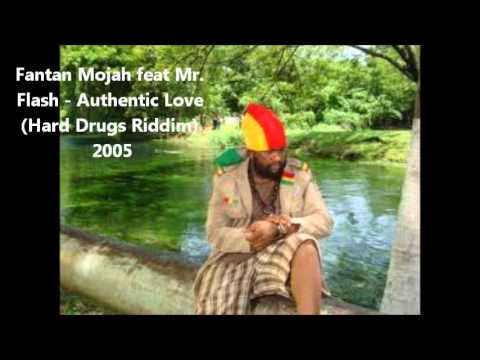 Fantan Mojah feat Mr. Flash - Authentic Love (Hard Drugs Riddim) 2005