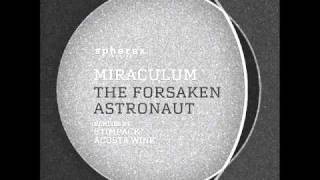 Miraculum - The Forsaken Astronaut (Original Mix) - Spherax Records