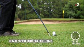 Santé - Le golf : sport santé par excellence !