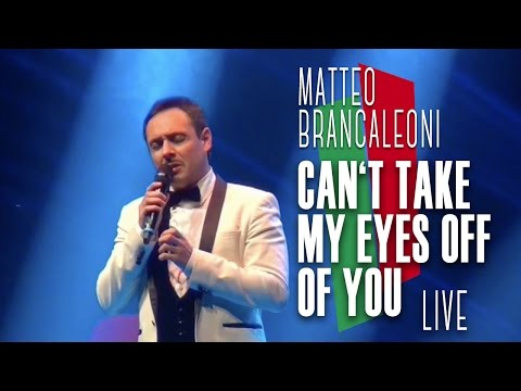 Can't Take My Eyes Off Of You - Matteo Brancaleoni LIVE