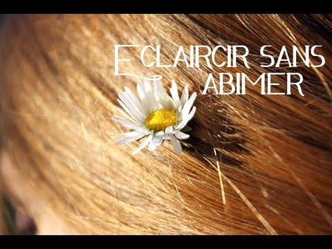 claircir ses cheveux naturellement youtube