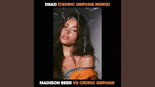Dead (Madison Beer vs. Cedric Gervais)