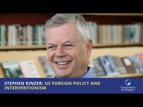 Stephen Kinzer: US Foreign Policy and Interventionism