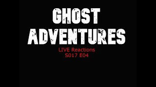 Ghost Adventures Live Reactions. S17 E04