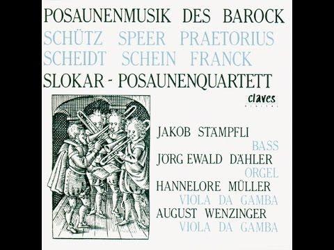 Slokar Trombone Quartet - Daniel Speer (1636-1707): Sonata in D Minor for 4 Trombones & Continuo