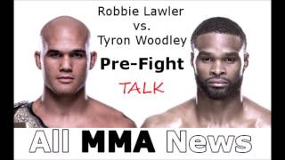 Robbie Lawler vs. Tyron Woodley UFC Pre Fight Talk