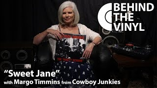 """Behind The Vinyl: """"Sweet Jane"""" with Margo Timmins from Cowboy Junkies"""