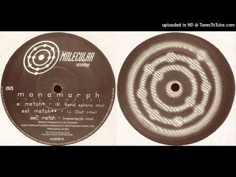 Monomorph - Metoh (K Hand Sphere Mix)