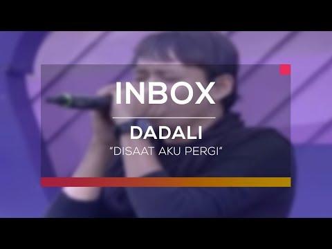 Dadali - Disaat Aku Pergi (Live on Inbox)