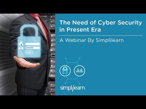 The Need Of Cyber Security In Present Era   Simplilearn Webinar