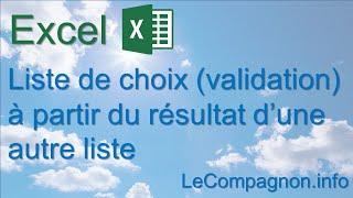Excel: Liste de choix (validation) à partir du résultat d'une autre liste